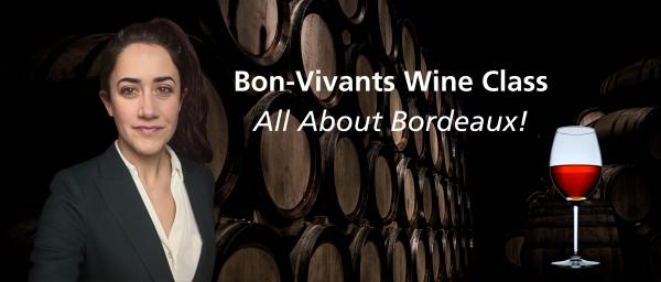 Bon-Vivants Wine Class : All About Bordeaux!